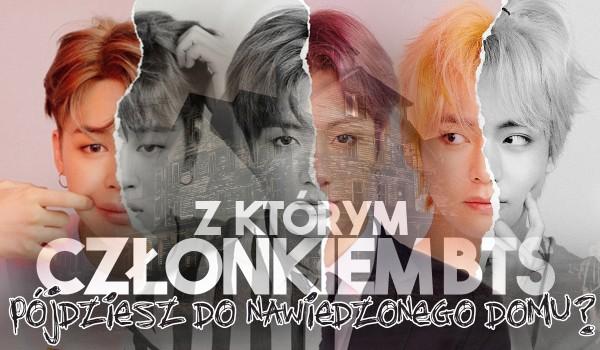 Z którym członkiem BTS pójdziesz do nawiedzonego domu?