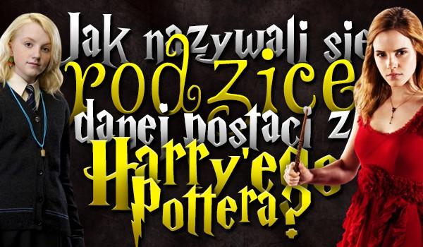Jak nazywali się rodzice danej postaci z Harry'ego Pottera?