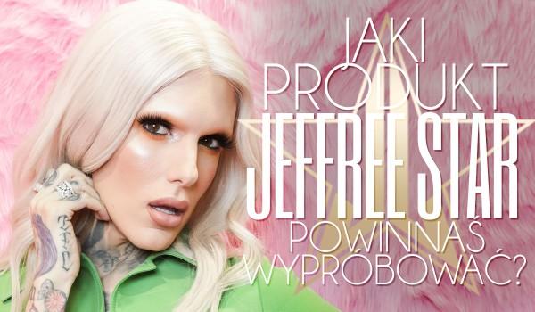 Jaki produkt Jeffree Star powinnaś wypróbować?