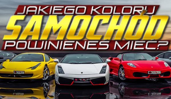Jakiego koloru samochód powinieneś mieć?