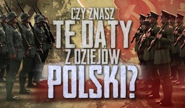 Znasz te daty z dziejów Polski?