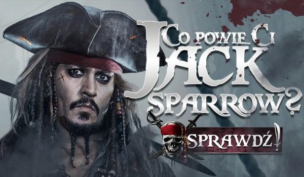 Co powie Ci Jack Sparrow?