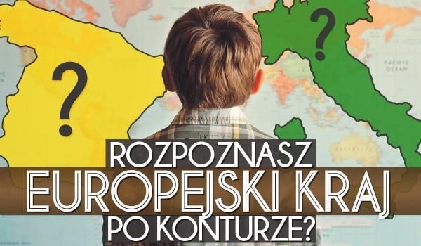 Czy potrafisz rozpoznać europejski kraj po konturze mapy?