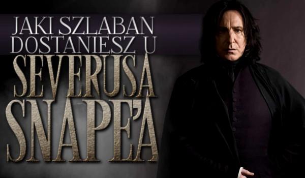 Jaki szlaban dostaniesz u Severusa Snape'a?