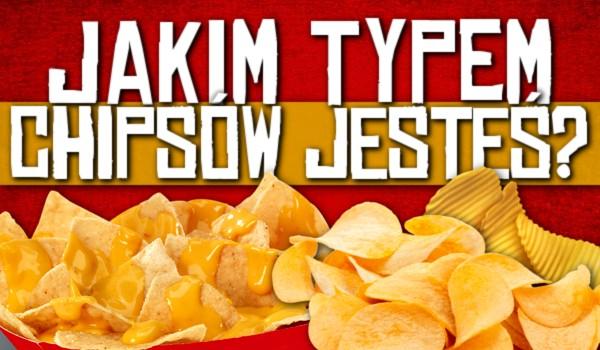 Jakim typem chipsów jesteś?