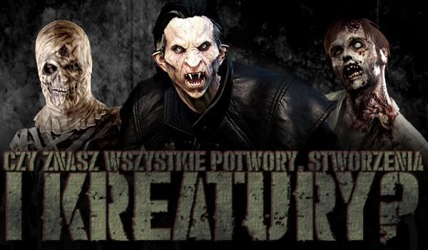 Czy znasz wszystkie potwory, stworzenia i kreatury?