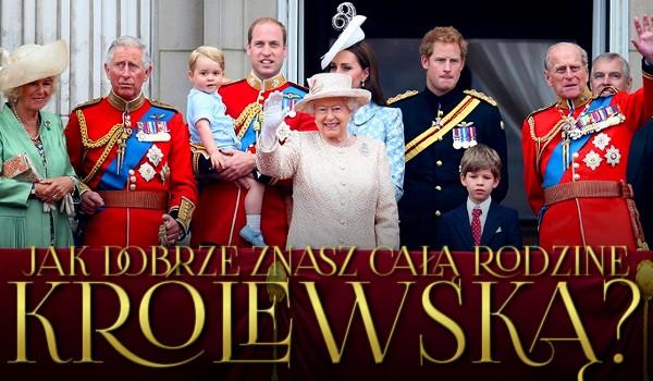 Jak dobrze znasz całą rodzinę królewską?