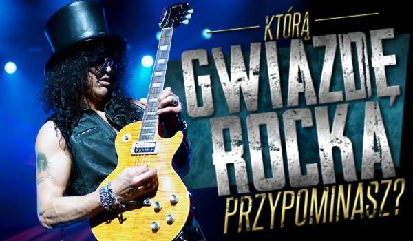 Którą gwiazdę rocka przypominasz?