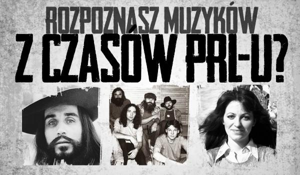 Czy rozpoznasz polskich muzyków z czasów PRL-u?