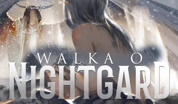 Walka o Nightgard! #1