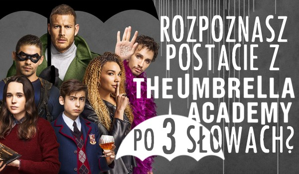 """Czy rozpoznasz postać po trzech słowach? – """"The Umbrella Academy"""""""