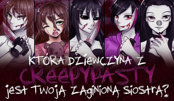 Która dziewczyna z Creepypast jest Twoją zaginioną siostrą?