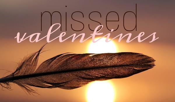 Missed valentines