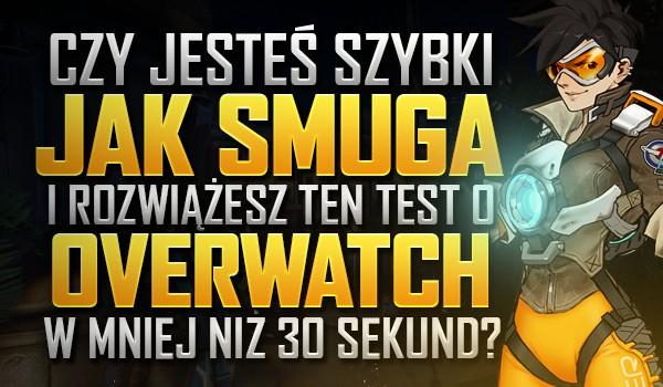 """Czy jesteś tak szybki jak Smuga i rozwiążesz ten test o """"Overwatch"""" w mniej niż 30 sekund?"""
