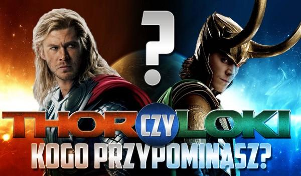 Bardziej pasujesz do Lokiego czy Thora?
