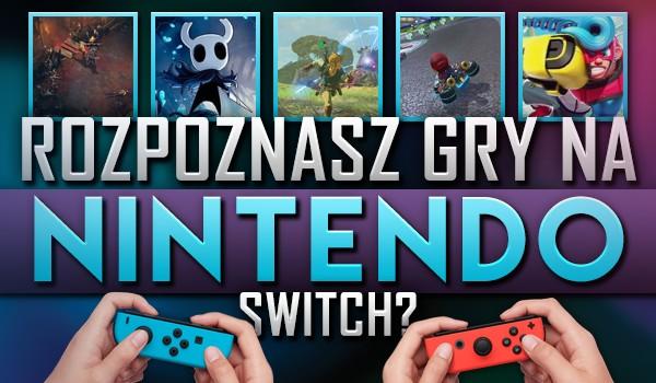 Rozpoznasz gry na Nintendo Switch?