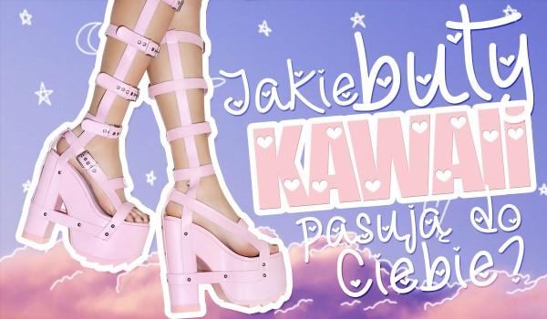 Które buty Kawaii do Ciebie pasują?