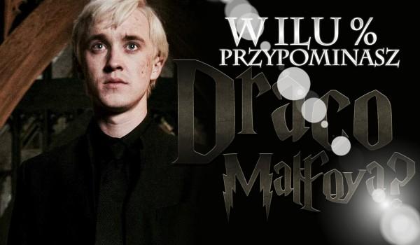 W ilu % przypominasz Draco Malfoya?