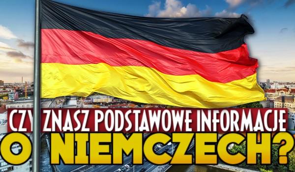 Czy znasz podstawowe informacje o Niemczech?