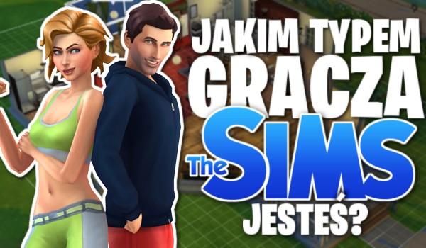 """Jakim typem gracza """"The Sims"""" jesteś?"""