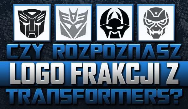 """Rozpoznasz logo frakcji z """"Transformers""""?"""
