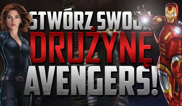 """Stwórz swoją drużynę """"Avengers""""!"""