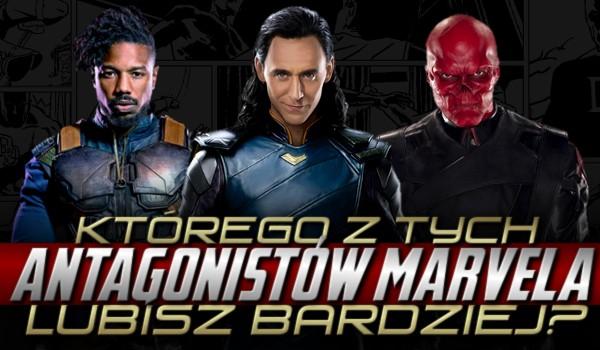 """Którego z tych antagonistów """"Marvela"""" lubisz bardziej?"""