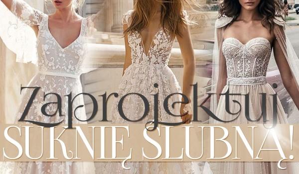 Zaprojektuj swoją własną suknię ślubną!