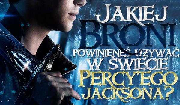 """Jakiej broni powinieneś używać w walce w świecie """"Percy'ego Jacksona""""?"""