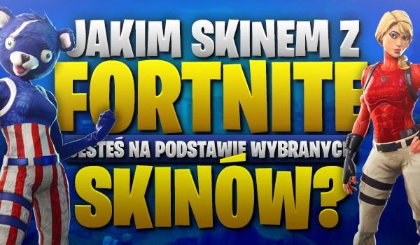 """Jakim skinem z """"Fortnite"""" jesteś na podstawie wybranych skinów?"""
