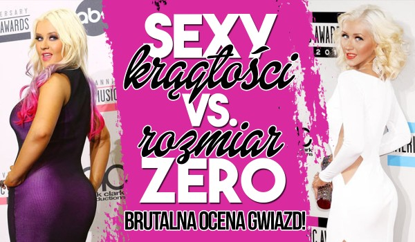 Sexy krągłości vs rozmiar zero – brutalna ocena gwiazd!