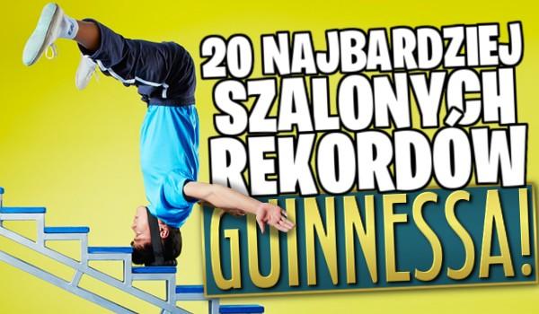 20 najdziwniejszych i najbardziej szalonych rekordów Guinnessa!