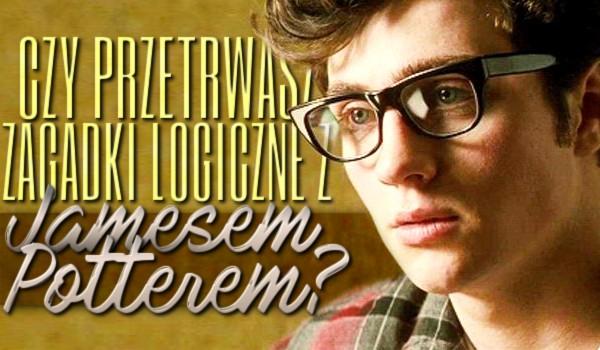 Przetrwasz zagadki logiczne z James'em Potter'em?