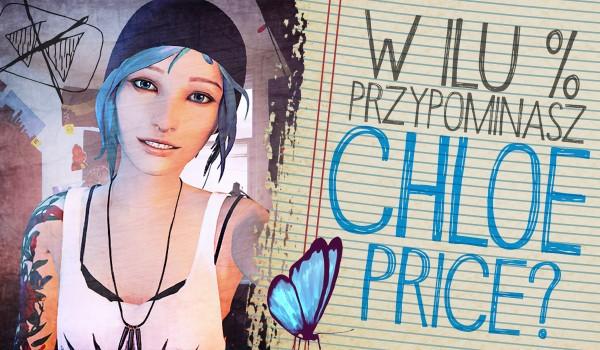 W ilu procentach przypominasz Chloe Price?