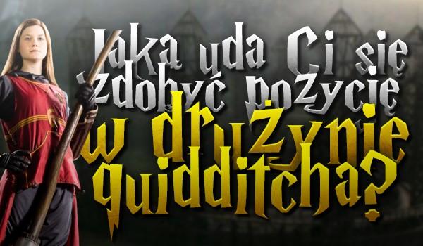 Jaką uda Ci się zdobyć pozycję w drużynie quidditcha?