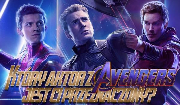 """Który aktor z """"Avengers"""" jest Ci przeznaczony?"""