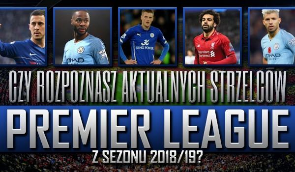 """Czy rozpoznasz aktualnych strzelców """"Premier League"""" z sezonu 2018/19?"""
