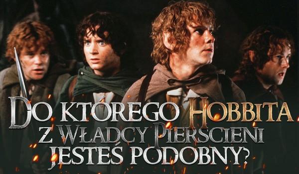 """Do którego hobbita z ,,Drużyny Pierścienia"""" jesteś podobny?"""