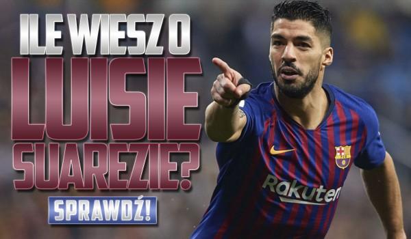 Ile wiesz o Luisie Suárezie?