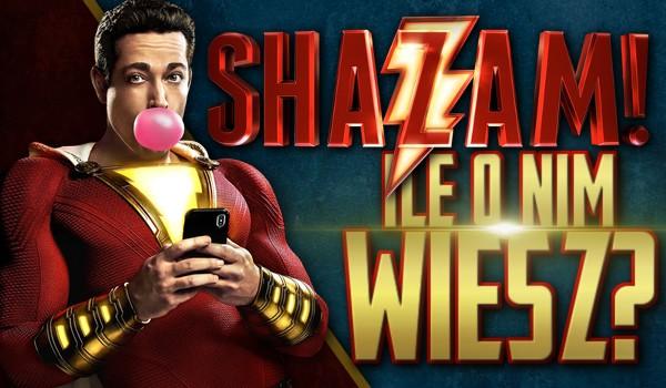 Shazam! – Ile o nim wiesz?