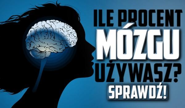 Ile procent mózgu używasz?