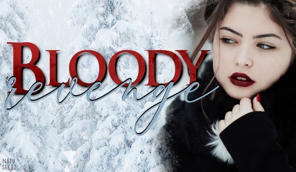 Bloody revenge — One Shot