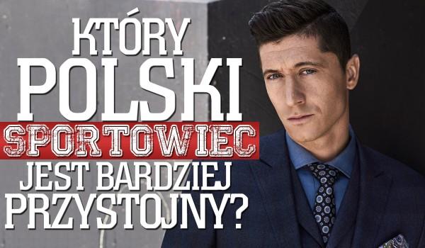 Który polski sportowiec jest przystojniejszy?