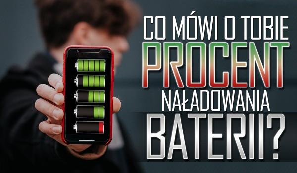 Co mówi o Tobie procent baterii w Twoim telefonie?