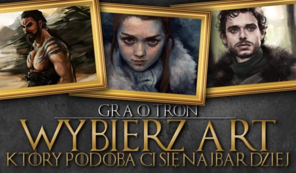 2# GRA O TRON – Wybierz art, który podoba Ci się najbardziej!