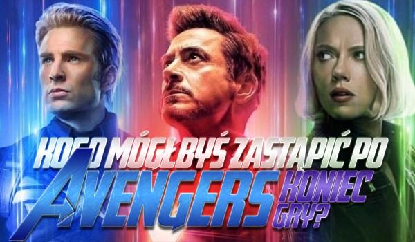 """Kogo mógłbyś zastąpić po """"Avengers: Koniec gry""""?"""