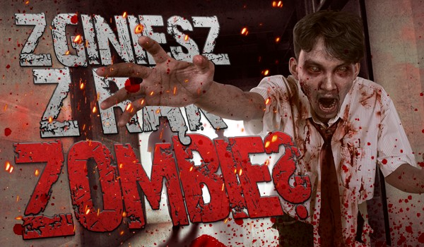 Zginiesz z rąk zombie czy nie?