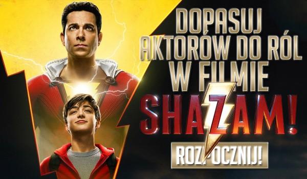 """Dopasujesz bohaterów do aktorów, którzy ich grają w filmie """"Shazam!""""?"""