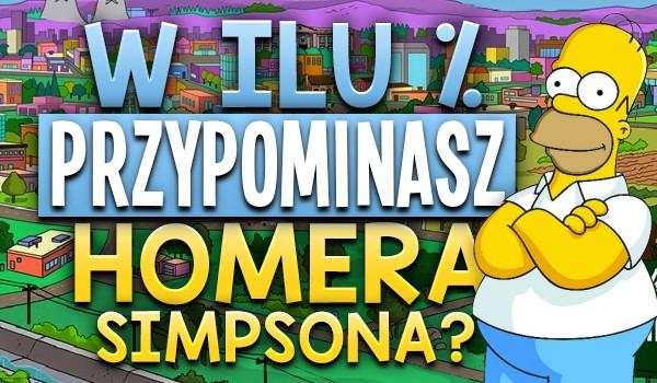 W ilu % przypominasz Homera Simpsona?