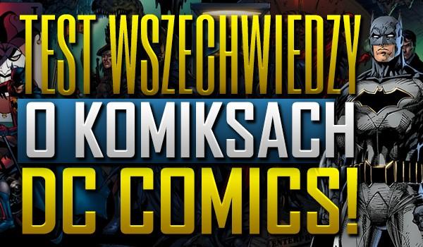 """Test wszechwiedzy o komiksach """"DC Comics""""!"""